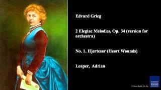 Play 2 Elegiac Pieces, Op. 34 No. 1. Heart Wounds (Hjertesar) (Capella Istropolitana)