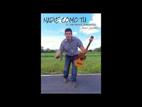 NADIE COMO TU - El Caminante Romantico