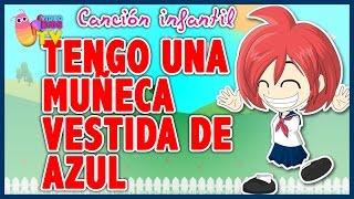 ♫♪ TENGO UNA MUÑECA VESTIDA DE AZUL ♫♪ canción infantil completa con dibujos animados