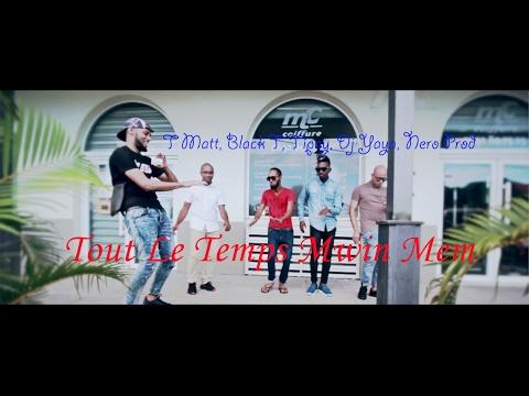 Black T x T-Matt x Tipay Feat Dj Yaya x Cmg - Tout Le Temps Mwin Mem [#SEYMYUREAL]