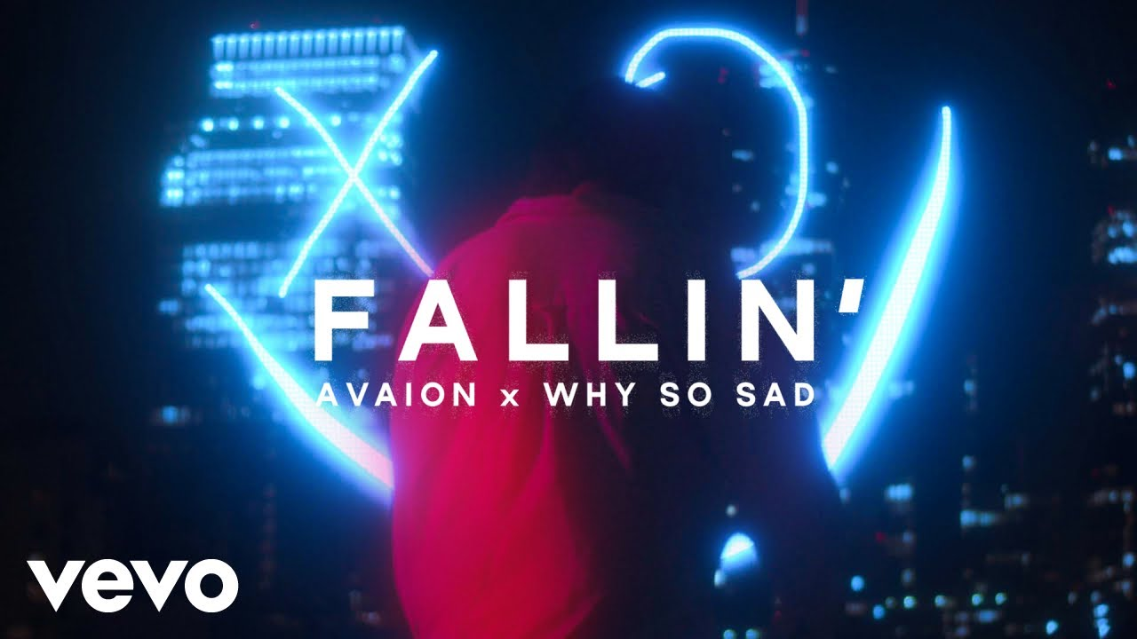 AVAION, Why So Sad - Fallin' (Official Video)