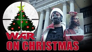 Waging War on Christmas! (Literal Edition)
