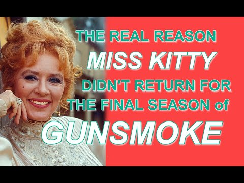 The real reason MISS KITTY didn't return for the final season of GUNSMOKE!