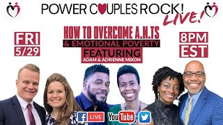 How To Overcome A.N.T.s & Emotional Poverty - Featuring Adam & Adrienne Mixon