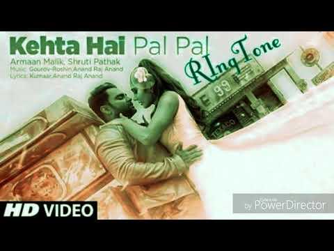 Keheta hai pal pal - new Bollywood song ringtone - Arman malik