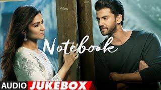 Full Album: Notebook | Zaheer Iqbal & Pranutan Bahl | Vishal Mishra | AUDIO JUKEBOX | T-Series