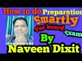 How To Prepare For Exams   Smart Study   In Short time   Naveen Dixit