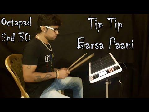 Tip Tip Barsa Pani Patch Janny Dholi Octapad Spd 30