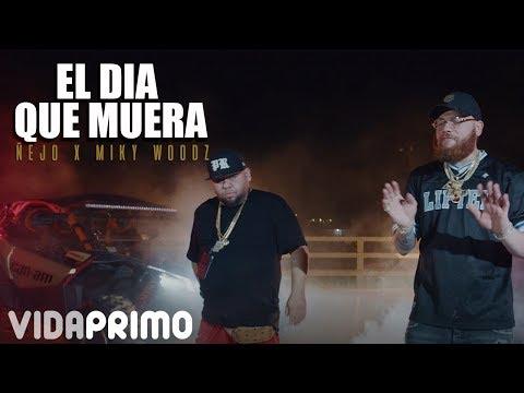Смотреть клип Ñejo X Miky Woodz - El Día Que Me Muera
