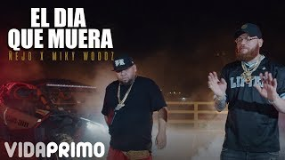 Ñejo x Miky Woodz - El Día Que Me Muera [Official Video]