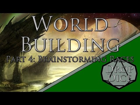 World Building Part 4: Brainstorming Races