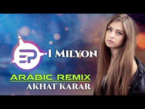 Arabic Remix - Akhat Karar (ELSEN PRO EDIT)