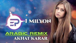 Arabic Remix - Akhat Karar (Kadir YAGCI Remix)