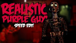 Realistic PURPLE GUY | Speed Edit!