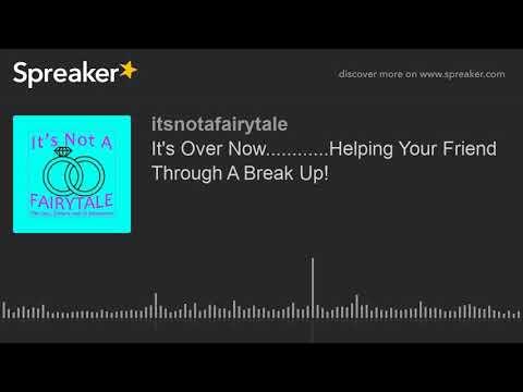 how to help a friend going through a break up