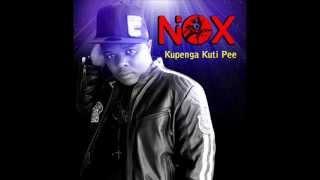 Nox - KUPENGA KUTI PEE {Audio}