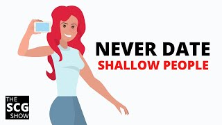 When You Date a Shallow Person | Dating Advice