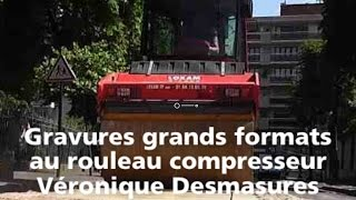 Gravure grand format au rouleau compresseur - Xylography steam roller