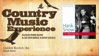 Hank Snow - Golden Rocket, the - Country Music Experience YouTube Videos