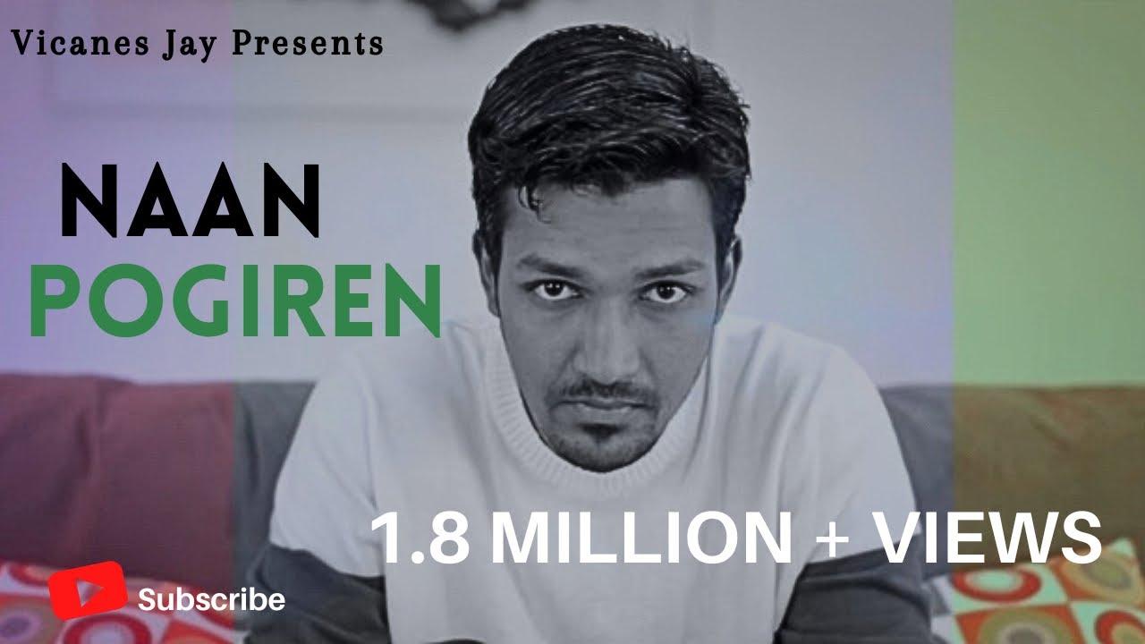Download Naan Pogiren - Vicanes Jay [Official Music Video]