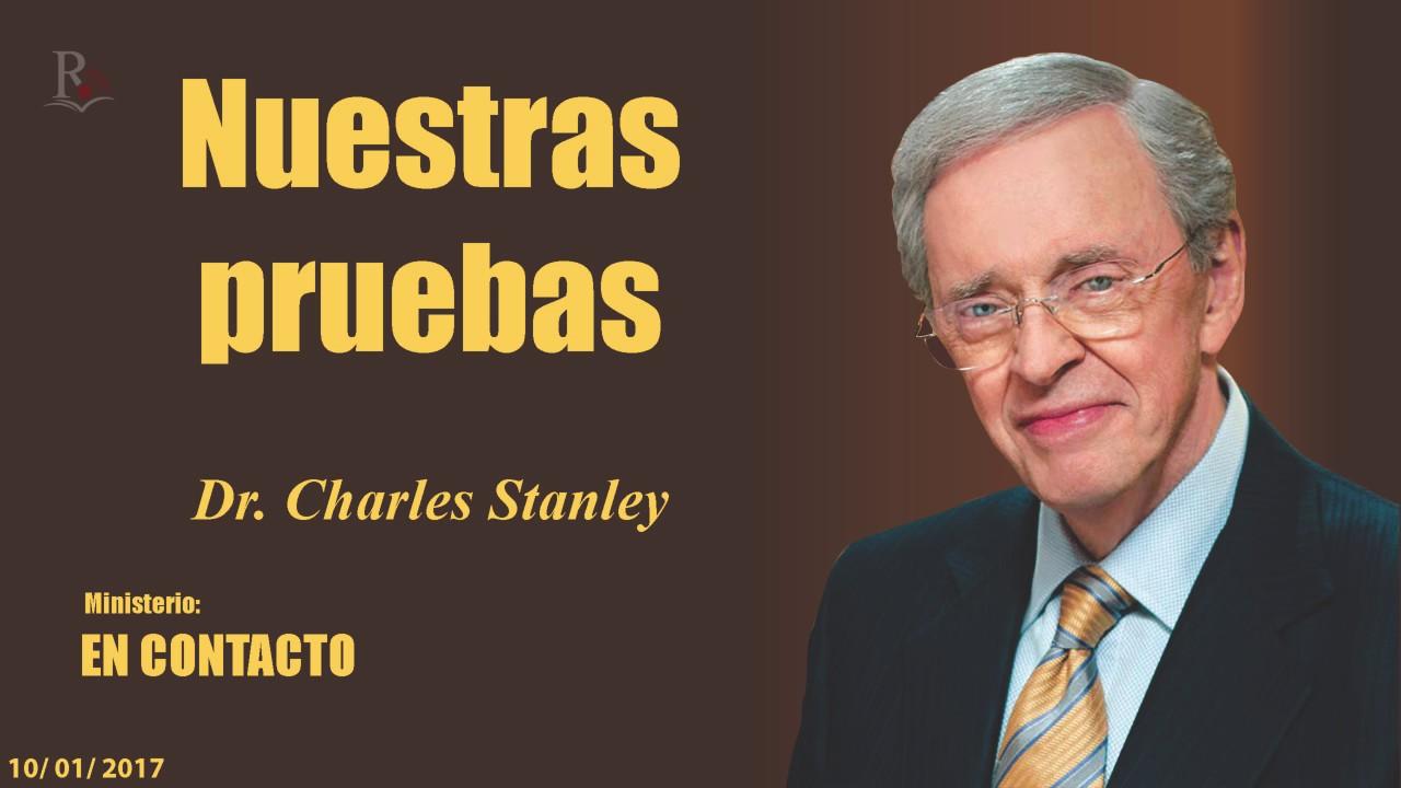 NUESTRAS PRUEBAS - En Contacto - Doctor: Charles Stanley (COPYRIGHT)