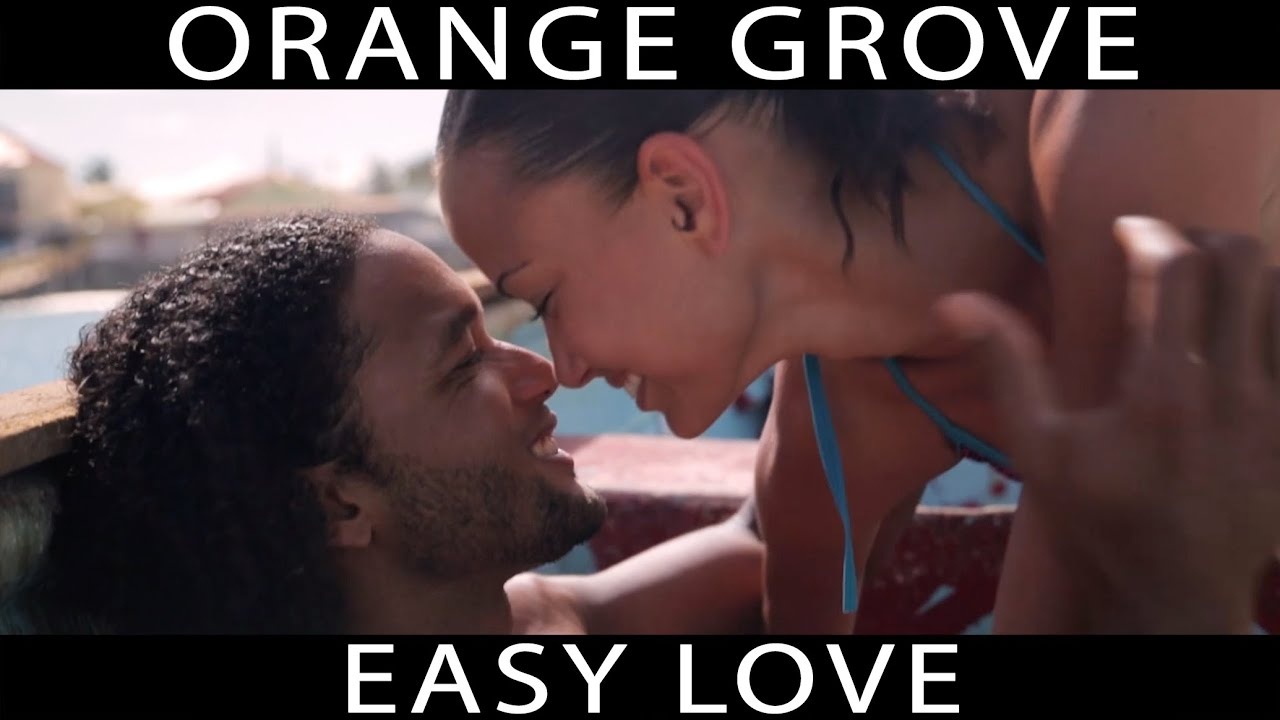 Orange Grove - Easy Love [Official Video 2015]