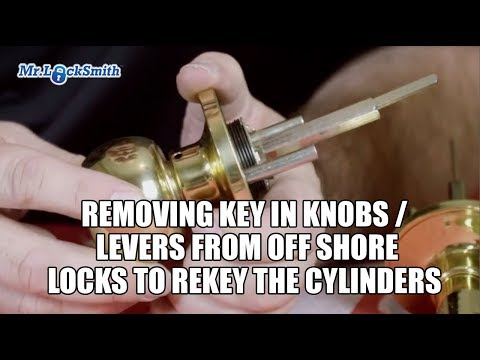 Removing Key in Knobs / Levers from off shore locks to rekey the cylinders | Mr. Locksmith™ Video