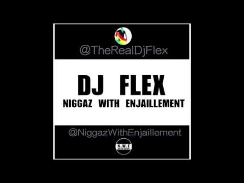 DJ Flex - Niggaz With Enjaillement (Afrobeat) - Subscribe To My Channel