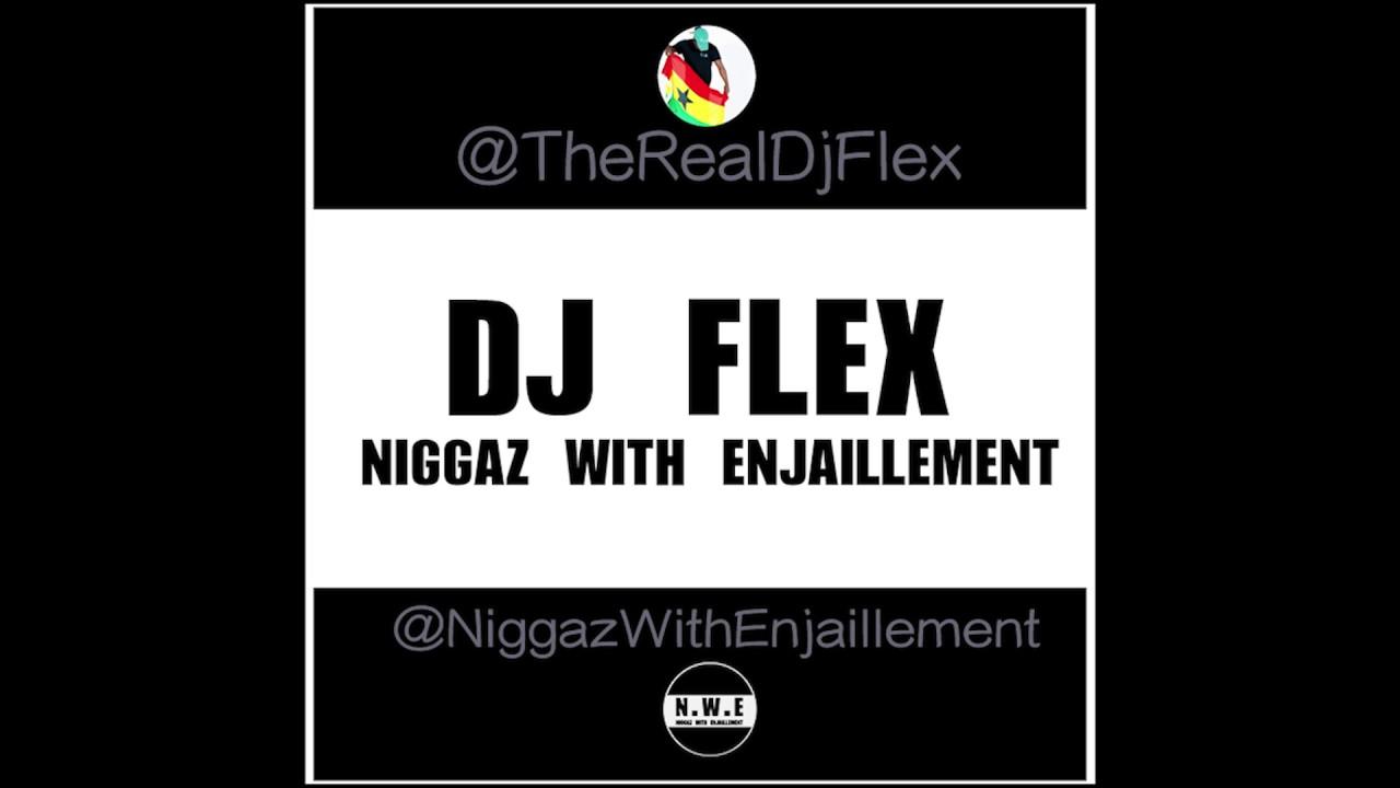 DJ Flex - Niggaz With Enjaillement (Afrobeat) - YouTube