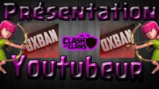 Présentation YouTubeur #2 | Clash of Clans | Oxban Coc