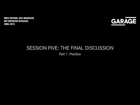 Open Systems: Final Discussion, Part One