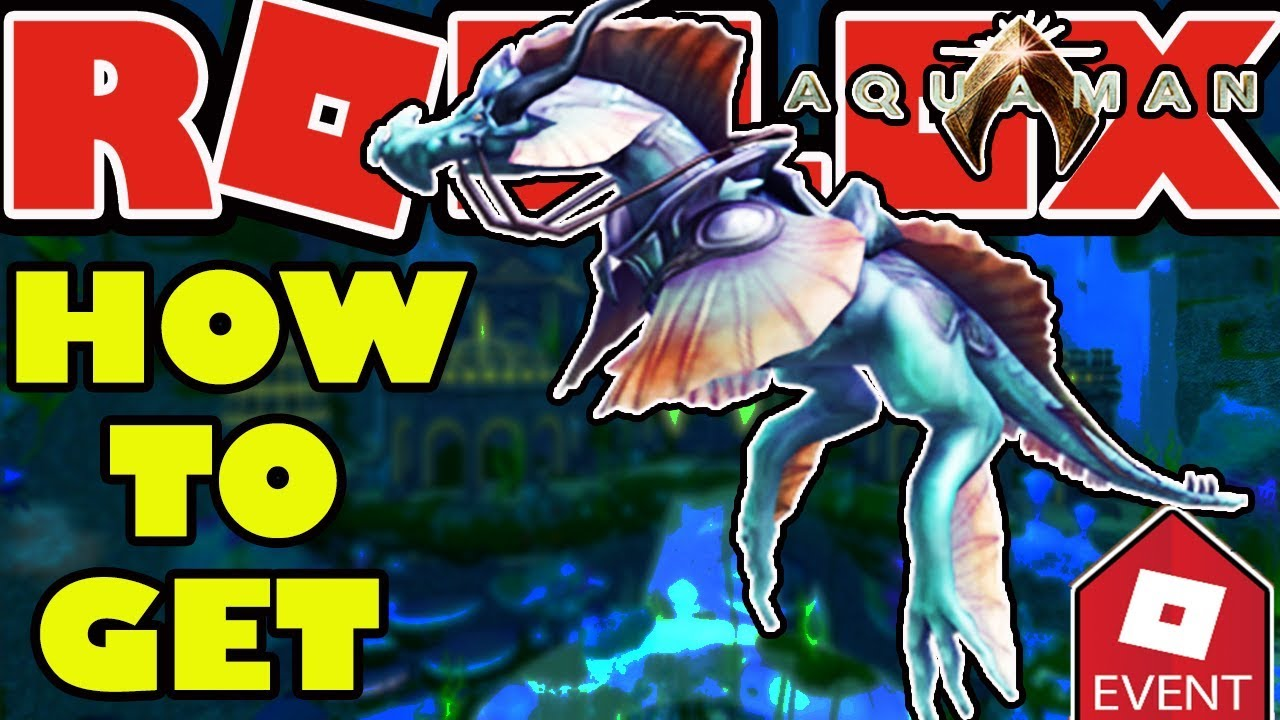 Event How To Get The Sea Dragon Roblox Aquaman Event 2018