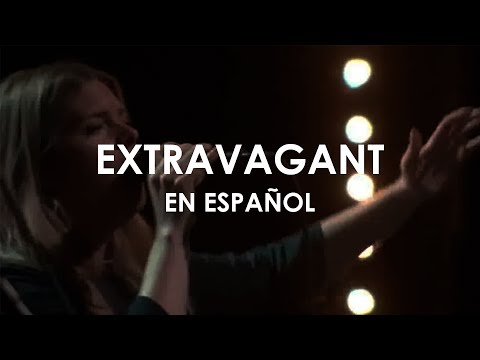 Extravagant (ADAPTACIÓN AL ESPAÑOL) - Bethel Music