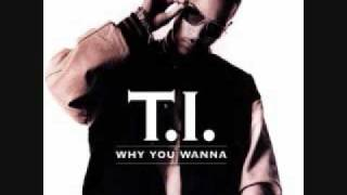 T.I. - Why You Wanna (Drum and Bass Mix)