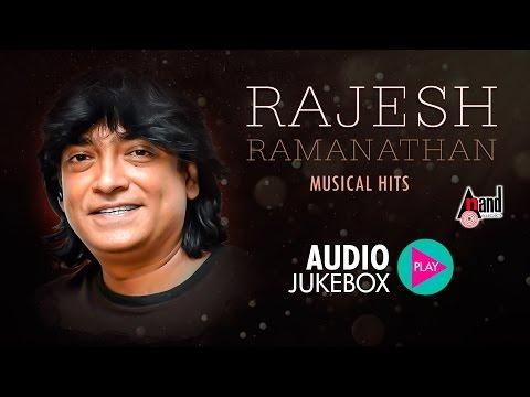 Hits of Rajesh Ramanathan | Super Audio Hits Jukebox 2017 | New Kannada Seleted Hits