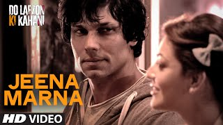 Jeena Marna Do Lafzon Ki Kahani Full HD Video Song