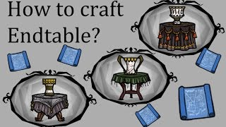How to get End Table blueprint in Don't Starve Together? Craft Dragonfly Endtable, Austere & Antique