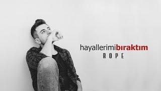 Rope - Hayallerimi Bıraktım