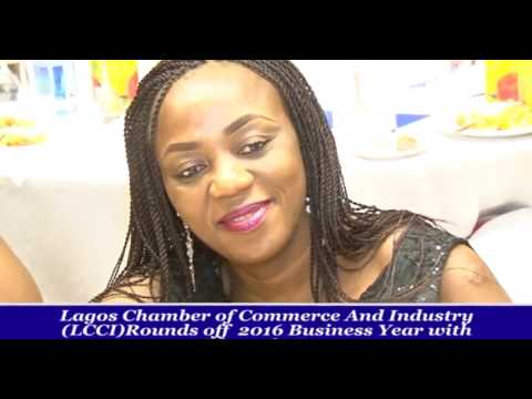LAGOS CHAMBER OF COMMERCE AND INDUSTRY ROUNDS UP 2016 BUSINESS YEAR
