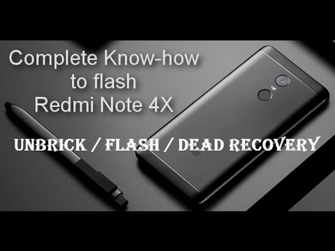 How to flash xiaomi redmi note 4x / unbrick / recover from dead / flashing
