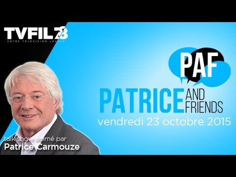 PAF – Patrice and Friends – Emission du vendredi 23 octobre 2015