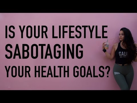 Is Your Lifestyle Sabotaging Your Health Goals?