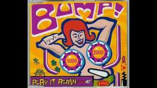 Bump! - Play It Again (Radio Edit) Eurodance 1995