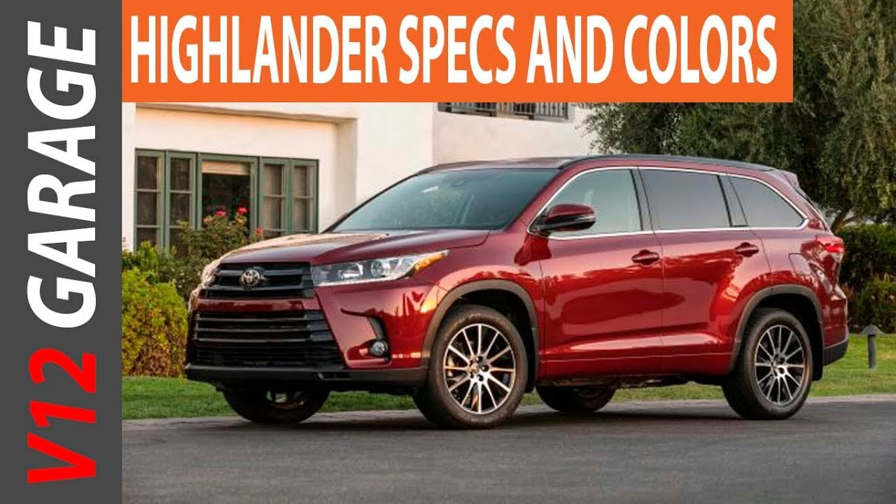 2018 Toyota Highlander Changes Colors And Specs