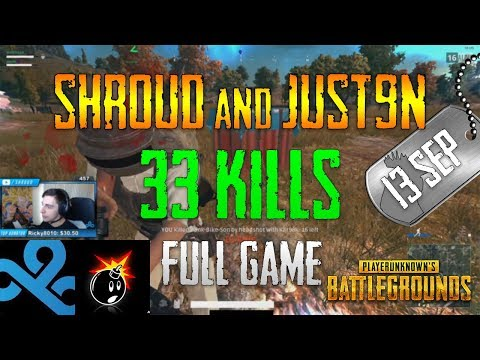 PUBG | Shroud and Just9n - 33 Kills | Sep 13