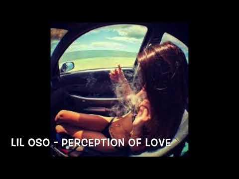 LIL OSO - PERCEPTION OF LOVE