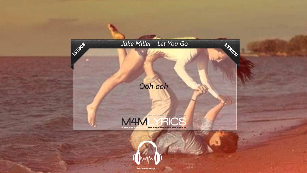 Jake Miller - Let You Go [Official Song] | Lyrics - YouTube