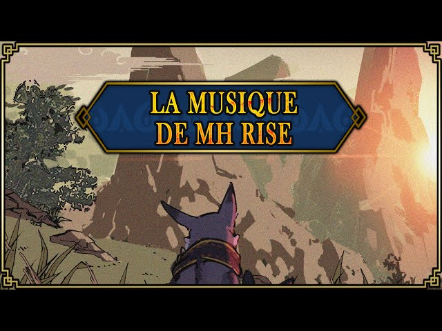 MH Rise - Quelques détails sur la Musique et la Bande Son du jeu !