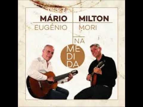 MARIO EUGENIO & MILTON MORI - SONHO DE MAGIA JOÃO PERNAMBUCO