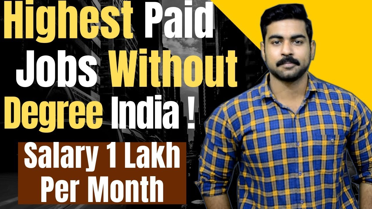 Earn 1 Lakh Per Month Highest Paid Jobs Without Degree S Anyone Can Do This Youtube